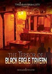 Case #02: The Terror of Black Eagle Tavern (The Paranormalists)