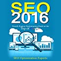 Seo 2016: Search Engine Optimization Rank at the Top of Google Hörbuch von  SEO Optimization Experts Gesprochen von: Mike Norgaard