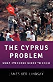 img - for The Cyprus Problem: What Everyone Needs to Know by Ker-Lindsay, James (2011) Paperback book / textbook / text book