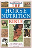 img - for By Ruth Bishop The Horse Nutrition Bible: The Comprehensive Guide to the Feeding of Your Horse [Hardcover] book / textbook / text book