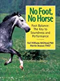 No Foot, No Horse: Foot Balance: The Key to Soundness and Performance