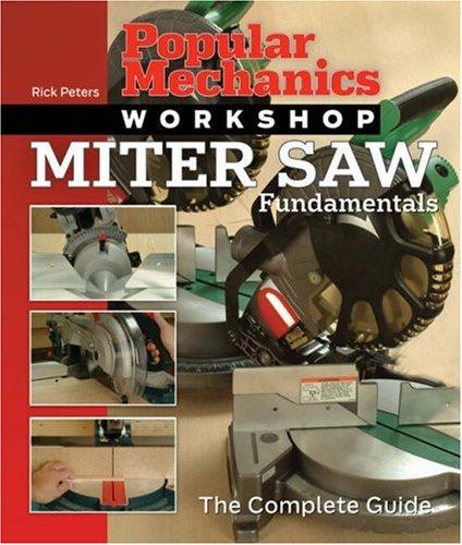 Popular Mechanics Workshop: Miter Saw Fundamentals: The Complete Guide