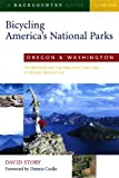 David Story Bicycling America's National Parks: Oregon & Washington: The Best Road and Trail Rides from Crater Lake to Olympic National Park