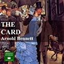 The Card (       UNABRIDGED) by Arnold Bennett Narrated by Peter Joyce