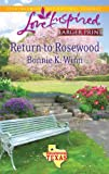 Return to Rosewood (Love Inspired Larger Print)
