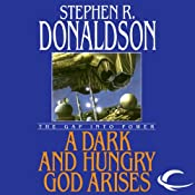 A Dark and Hungry God Arises: The Gap into Power: The Gap Cycle, Book 3 | [Stephen R. Donaldson]