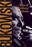 [ Tales of Ordinary Madness ] By Bukowski, Charles ( Author ) [ 2001 ) [ Paperback ]