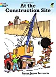 At the Construction Site (Dover Coloring Books)