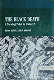 img - for The Black Death: A Turning Point in History? by William M. Bowsky (1978-05-03) book / textbook / text book
