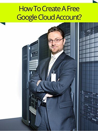 How To Create A Free Google Cloud Account?
