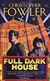 Full Dark House: (Bryant & May Book 1) (Bryant and May) (0553815520) by Fowler, Christopher
