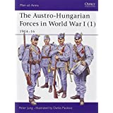 "The Austro-Hungarian Forces in World War I (1): 1914-16 (Men-at-Arms)von ""Peter Jung"""