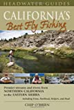 Search : California&#39;s Best Fly Fishing: Premier Streams and Rivers from Northern California to the Eastern Sierra