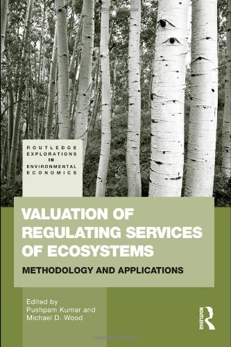 Valuation of Regulating Services of Ecosystems: Methodology and Applications (Routledge Explorations in Environmental Ec