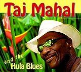 Taj Mahal & the Hula Blues