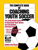 img - for The Complete Book of Coaching Youth Soccer by Simon Whitehead (1991-04-22) book / textbook / text book