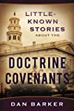 img - for Little Known Stories About the Doctrine and Covenants book / textbook / text book