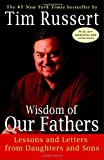 Image of Wisdom of Our Fathers: Lessons and Letters from Daughters and Sons