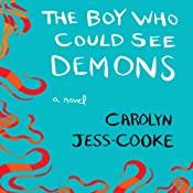 The Boy Who Could See Demons: A Novel | [Carolyn Jess-Cooke]