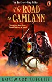 Road to Camlann: The Death of King Arthur (0140371478) by Sutcliff, Rosemary