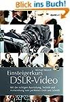 Einsteigerkurs DSLR-Video: Mit der ri...