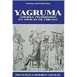 YAGRUMA: AMORES PROHIBIDOS EN EPOCAS DE TIRANIA (EDICIONES HABANA VIEJA)