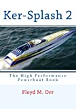img - for Ker-Splash 2: The High Performance Powerboat Book book / textbook / text book