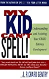 img - for My Kid Can't Spell! Understanding and Assisting Your Child's Literacy Development book / textbook / text book