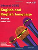 Edexcel GCSE English and English Language Access Student Book (Edexcel GCSE English 2010) Ms Clare Constant