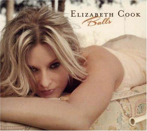 Elizabeth Cook - Balls - Zortam Music
