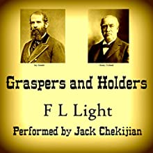 Graspers and Holders: A Drama of the Gouldium (       UNABRIDGED) by F L Light Narrated by Jack Chekijian