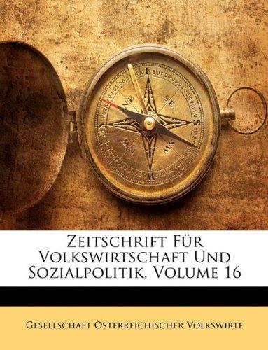 Zeitschrift Für Volkswirtschaft Und Sozialpolitik, Volume 16