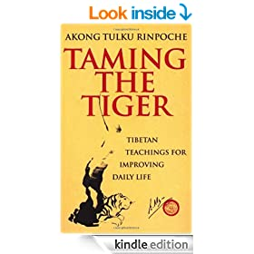 Taming The Tiger: Tibetan Teaching For Improving Daily Life