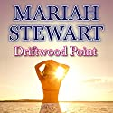 Driftwood Point: Chesapeake Diaries, Book 10 Audiobook by Mariah Stewart Narrated by Xe Sands