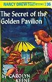 Secret of the Golden Pavilion (Nancy Drew Mysteries) C. Keene
