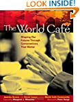 The World Cafe: Shaping Our Futures T...