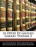 Le Opere Di Galileo Galilei, Volume 2 (Latin Edition) (1142007243) by Bianchi, Celestino