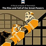A Macat Analysis of Paul Kennedy's The Rise and Fall of the Great Powers | Riley Quinn