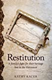 img - for Restitution: A Family's Fight for Their Heritage Lost in the Holocaust book / textbook / text book