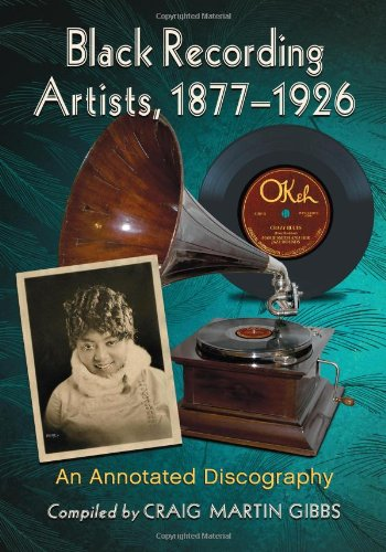 Black Recording Artists, 1877-1926: An Annotated Discography