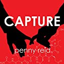 Capture: Elements of Chemistry: Elements of Chemistry Series #3 Audiobook by Penny Reid Narrated by Cris Dukehart