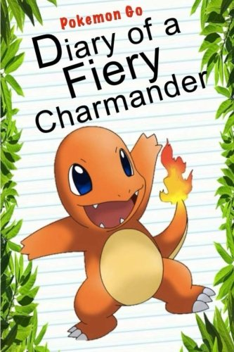 Pokemon Go: Diary Of A Fiery Charmander (Pokemon Books) (Volume 4) cover