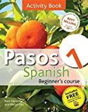 Pasos 1 Spanish Beginner's Course 3rd edition revised: Activity Book: intermediate course in Spanish