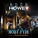 Molly Fyde and the Blood of Billions Audiobook by Hugh Howey Narrated by Jennifer O'Donnell