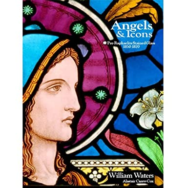 Angels & Icons Pre-Raphaelite Stained Glass 1850-1870 (Hardcover)
