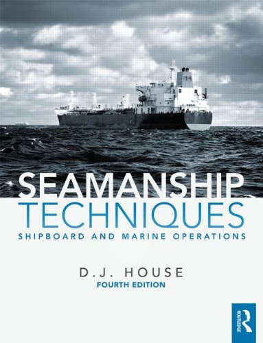 Seamanship Techniques: Shipboard and Marine Operations, by David House