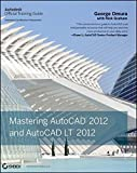 img - for Mastering AutoCAD 2012 and AutoCAD LT 2012 by George Omura (2011-06-07) book / textbook / text book