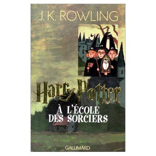 Harry Potter, Tome 1: Harry Potter a l'ecole des sorciers (French edition of Harry Potter and the Philosopher's Stone)