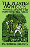 img - for The Pirates Own Book: Authentic Narratives of the Most Celebrated Sea Robbers (Dover Maritime) by Marine Research Society (1993-05-24) book / textbook / text book