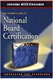 img - for The Teacher's Guide to National Board Certification: Unpacking the Standards book / textbook / text book